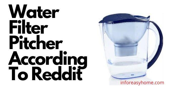 Best Water Filter Pitcher According To Reddit