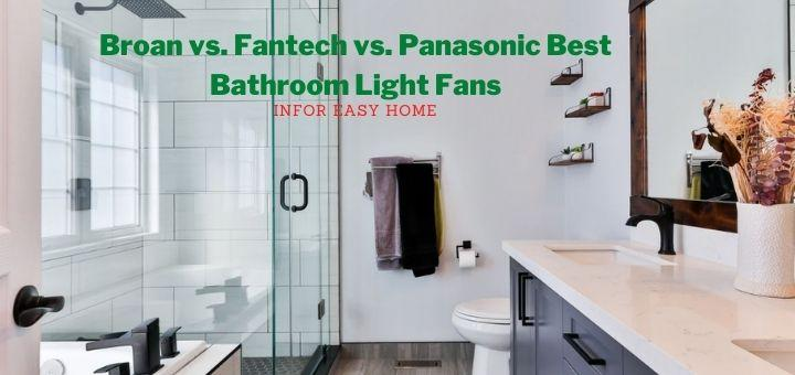 Delta vs. Broan vs. Fantech vs. Panasonic Best Bathroom Light Fans Reviews