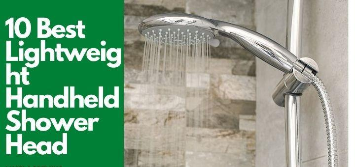 10 Best Lightweight Handheld Shower Head