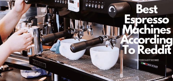 Best Espresso Machines According To Reddit