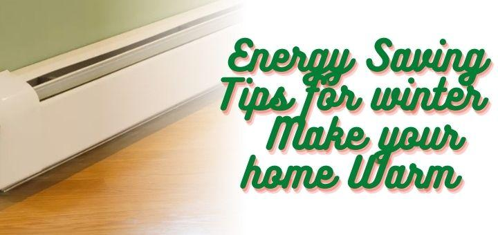 Energy Saving Tips for winter Make your home Warm