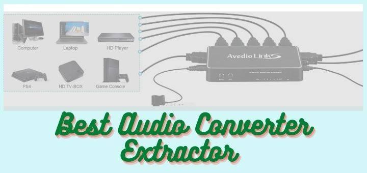 Best Audio Converter Extractor