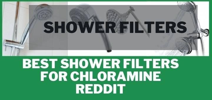 Best Shower Filters for Chloramine Reddit