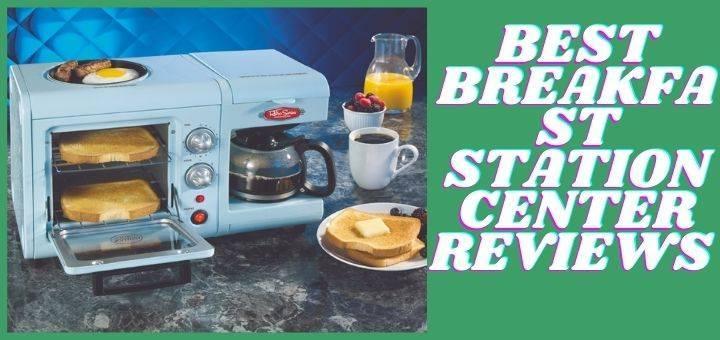 Best Breakfast Station Center Reviews
