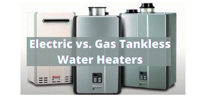 Electric vs. Gas Tankless Water Heaters