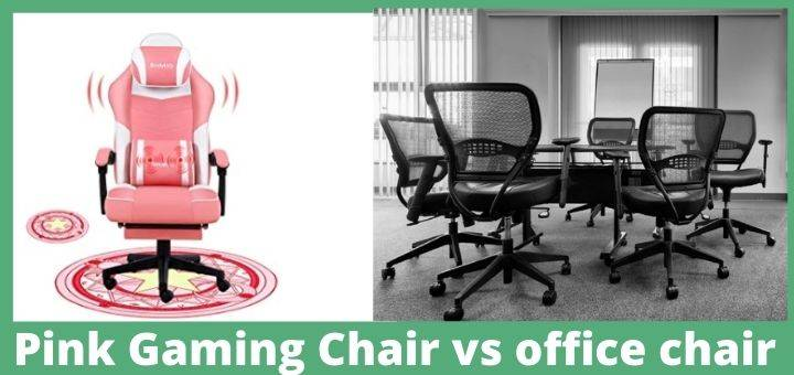 Pink Gaming Chair vs office chair